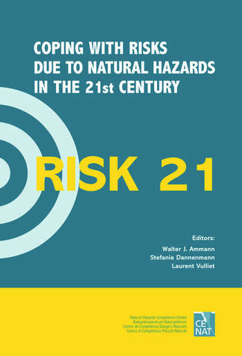 RISK21 - Coping with Risks due to Natural Hazards in the 21st Century Proceedings of the RISK21 Workshop, Monte Verità, Ascona, Switzerland, 28 November - 3 December 2004 book cover
