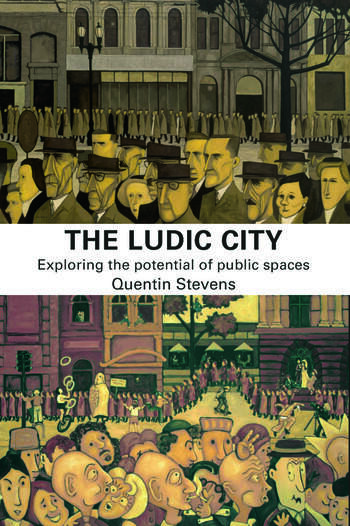 The Ludic City Exploring the Potential of Public Spaces book cover