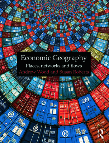 Economic Geography Places, Networks and Flows book cover