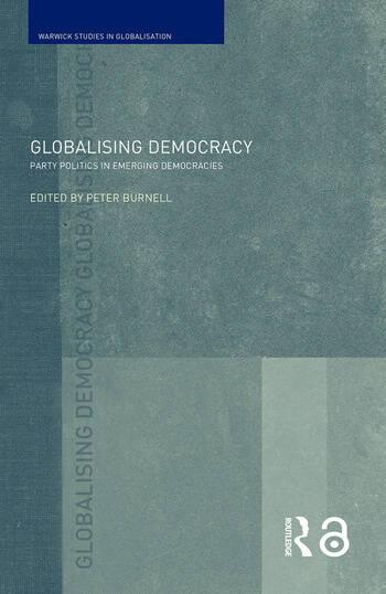 Globalising Democracy Party Politics in Emerging Democracies book cover