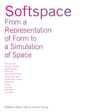 Softspace From a Representation of Form to a Simulation of Space book cover
