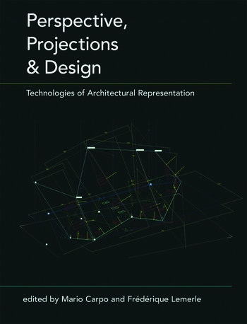 Perspective, Projections and Design Technologies of Architectural Representation book cover