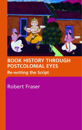 Book History Through Postcolonial Eyes Rewriting the Script book cover
