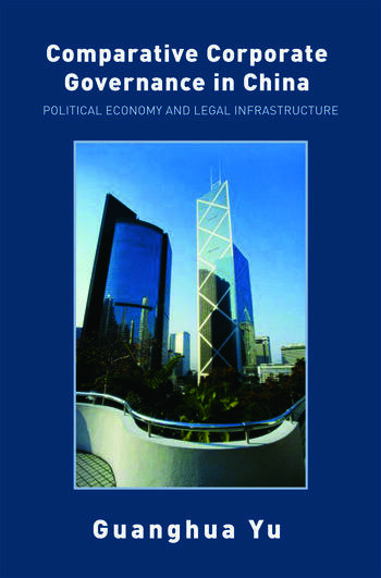 Comparative Corporate Governance in China Political Economy and Legal Infrastructure book cover