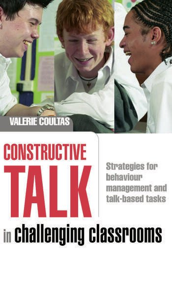 Constructive Talk in Challenging Classrooms Strategies for Behaviour Management and Talk-Based Tasks book cover