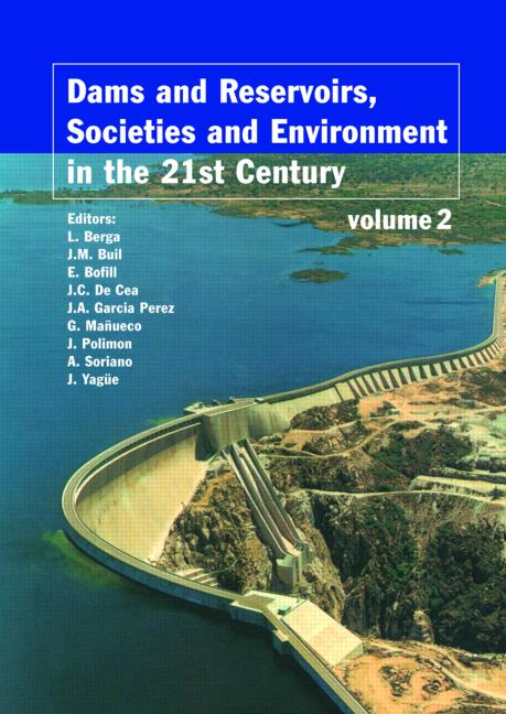 Dams and Reservoirs, Societies and Environment in the 21st Century, Two Volume Set Proceedings of the International Symposium on Dams in the Societies of the 21st Century, 22nd International Congress on Large Dams (ICOLD), Barcelona, Spain, 18 June 2006 book cover