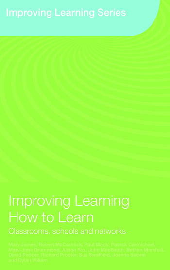 Improving Learning How to Learn Classrooms, Schools and Networks book cover