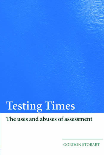 Testing Times The Uses and Abuses of Assessment book cover