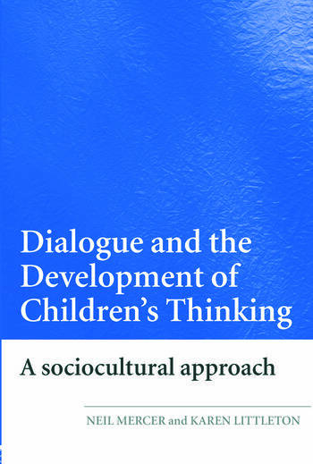 Dialogue and the Development of Children's Thinking A Sociocultural Approach book cover