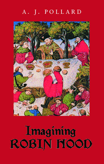 Imagining Robin Hood The Late Medieval Stories in Historical Context book cover
