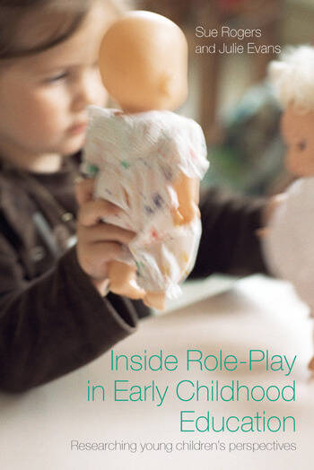 Inside Role-Play in Early Childhood Education Researching Young Children's Perspectives book cover
