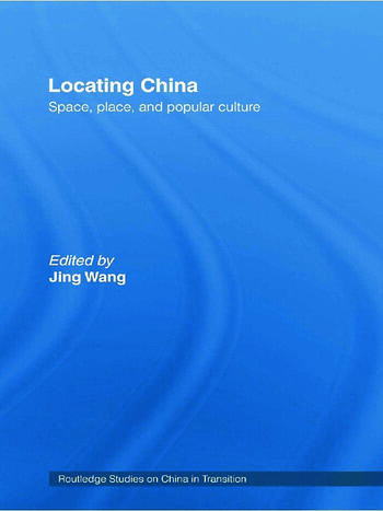 Locating China Space, Place, and Popular Culture book cover