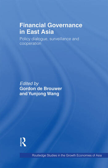 Financial Governance in East Asia Policy Dialogue, Surveillance and Cooperation book cover