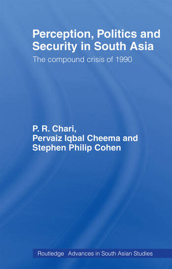 Perception, Politics and Security in South Asia The Compound Crisis of 1990 book cover