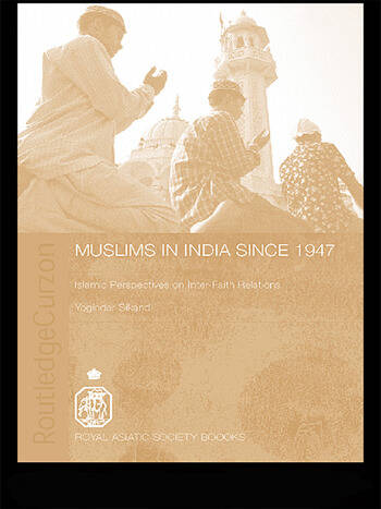 Muslims in India Since 1947 Islamic Perspectives on Inter-Faith Relations book cover