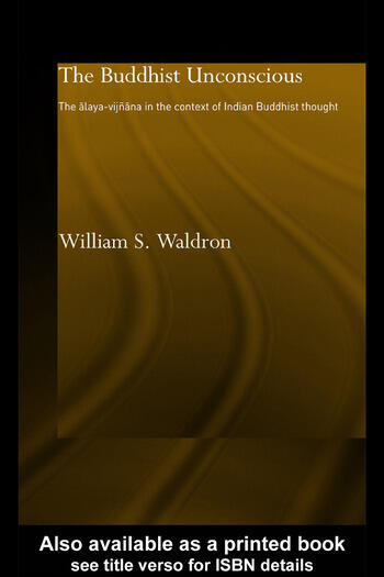 The Buddhist Unconscious The Alaya-vijñana in the context of Indian Buddhist Thought book cover
