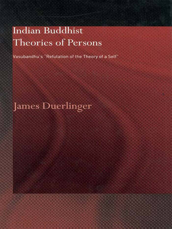 Indian Buddhist Theories of Persons Vasubandhu's Refutation of the Theory of a Self book cover