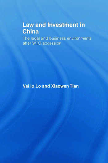 Law and Investment in China The Legal and Business Environment after China's WTO Accession book cover