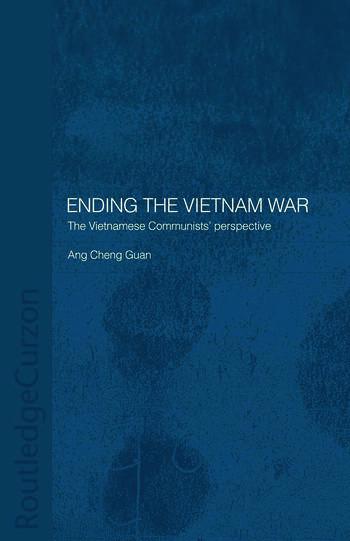 Ending the Vietnam War The Vietnamese Communists' Perspective book cover