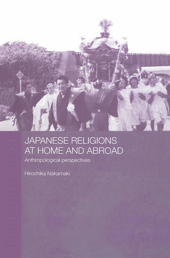 Japanese Religions at Home and Abroad Anthropological Perspectives book cover