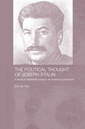 The Political Thought of Joseph Stalin A Study in Twentieth Century Revolutionary Patriotism book cover