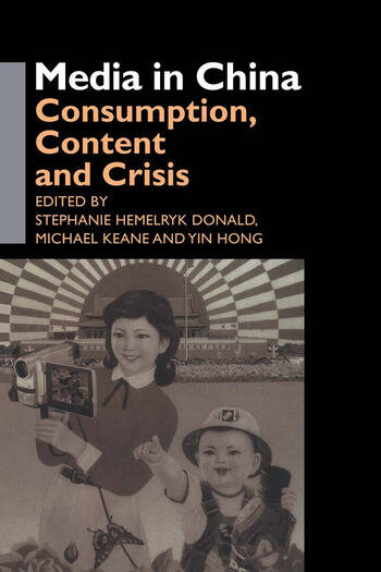 Media in China Consumption, Content and Crisis book cover