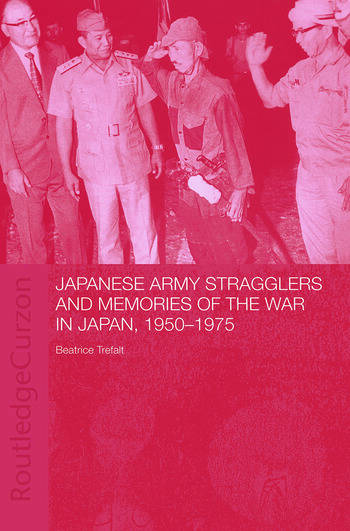 Japanese Army Stragglers and Memories of the War in Japan, 1950-75 book cover