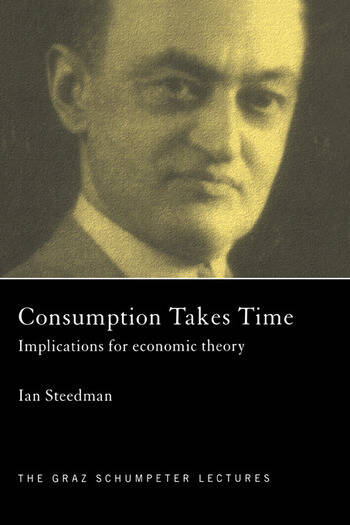 Consumption Takes Time Implications for Economic Theory book cover
