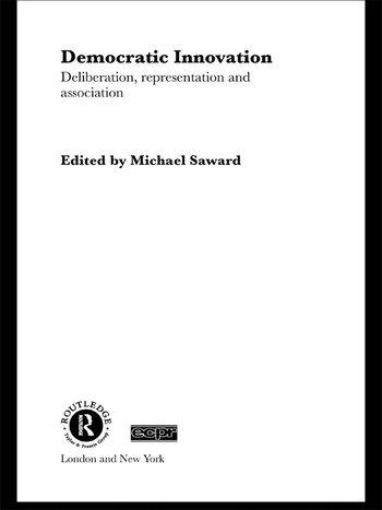 Democratic Innovation Deliberation, Representation and Association book cover