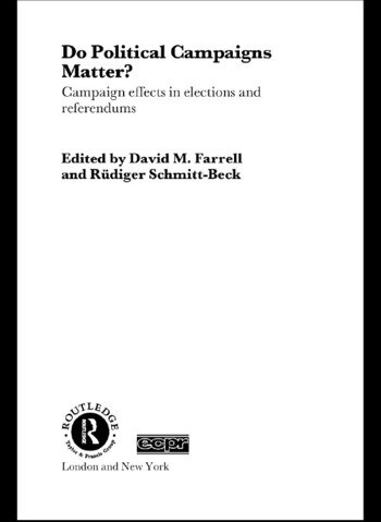 Do Political Campaigns Matter? Campaign Effects in Elections and Referendums book cover