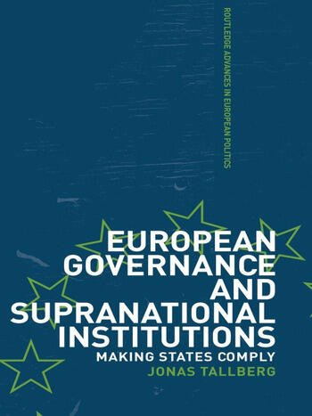 European Governance and Supranational Institutions Making States Comply book cover