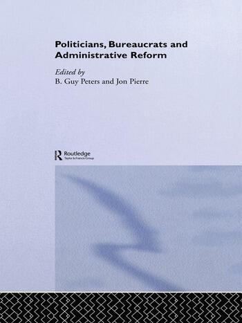 Politicians, Bureaucrats and Administrative Reform book cover