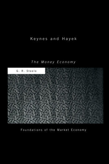 Keynes and Hayek The Money Economy book cover