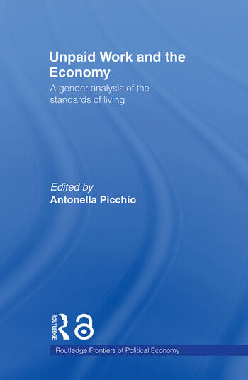 Unpaid Work and the Economy A Gender Analysis of the Standards of Living book cover