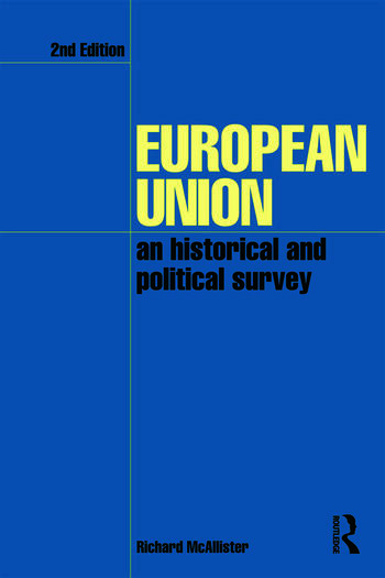 European Union An Historical and Political Survey book cover