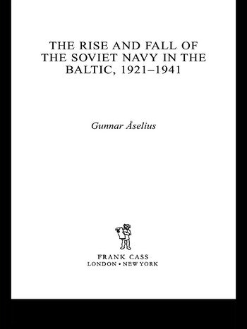 The Rise and Fall of the Soviet Navy in the Baltic 1921-1941 book cover