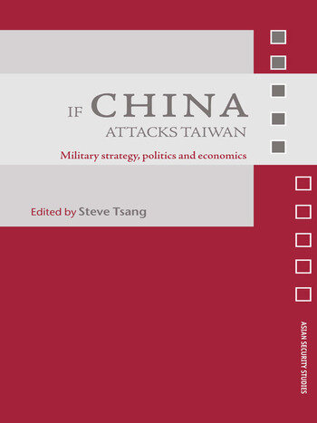 If China Attacks Taiwan Military Strategy, Politics and Economics book cover