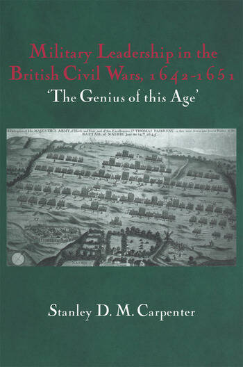 Military Leadership in the British Civil Wars, 1642-1651 'The Genius of this Age' book cover