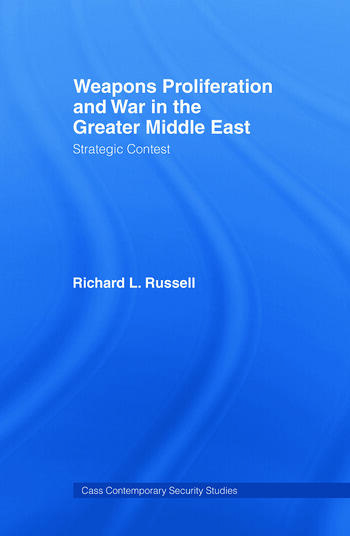 Weapons Proliferation and War in the Greater Middle East Strategic Contest book cover