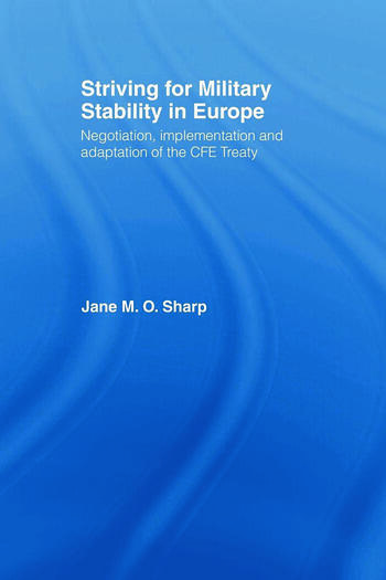Striving for Military Stability in Europe Negotiation, Implementation and Adaptation of the CFE Treaty book cover