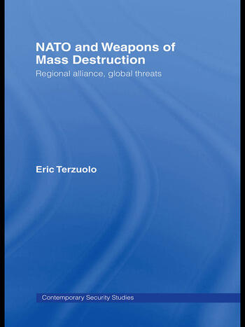 NATO and Weapons of Mass Destruction Regional Alliance, Global Threats book cover