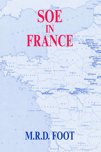 SOE in France An Account of the Work of the British Special Operations Executive in France 1940-1944 book cover