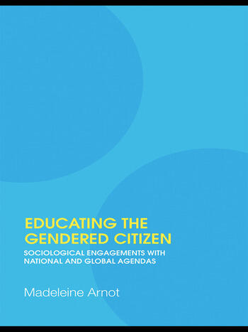 Educating the Gendered Citizen sociological engagements with national and global agendas book cover