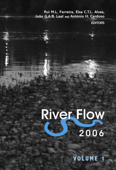 River Flow 2006, Two Volume Set Proceedings of the International Conference on Fluvial Hydraulics, Lisbon, Portugal, 6-8 September 2006 book cover