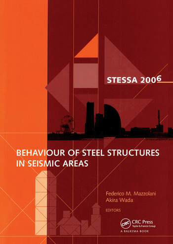 Behaviour of Steel Structures in Seismic Areas STESSA 2006, 5th International Conference on Behaviour of Steel Structures in Seismic Areas book cover