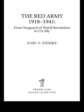 The Red Army, 1918-1941 From Vanguard of World Revolution to America's Ally book cover