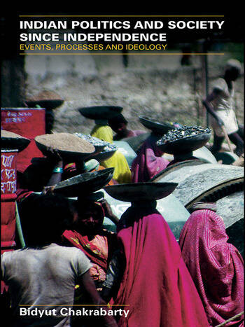 Indian Politics and Society since Independence Events, Processes and Ideology book cover