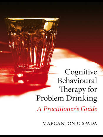 Cognitive Behavioural Therapy for Problem Drinking A Practitioner's Guide book cover