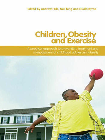 Children, Obesity and Exercise Prevention, Treatment and Management of Childhood and Adolescent Obesity book cover