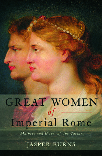 Great Women of Imperial Rome Mothers and Wives of the Caesars book cover